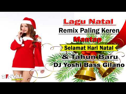 DJ REMIX NATAL MANTAP JIWA || BASS GILANO || SELAMAT NATAL DAN TAHUN BARU PALING ASSEK