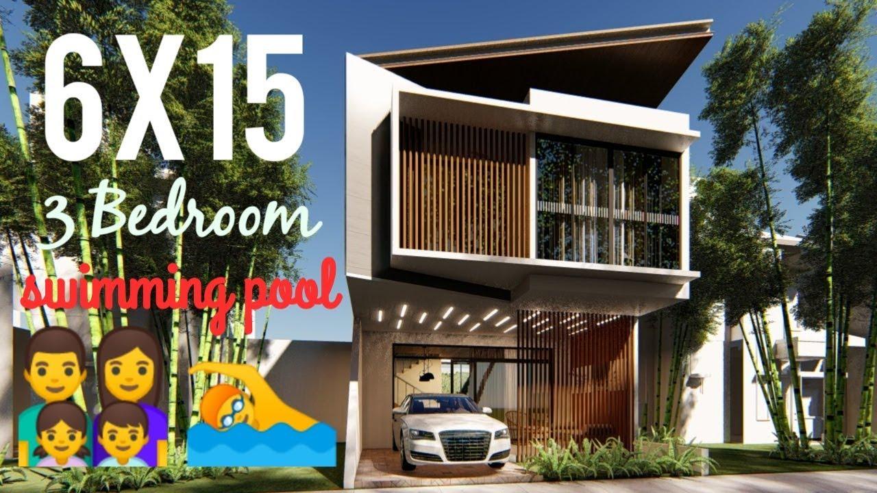 Desain Rumah Modern 6 x 15 Dengan 3 Kamar Tidur & Kolam ...