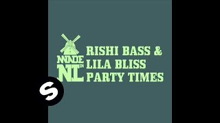Rishi Bass & Lila Bliss - Party Times (Pete Yoss  Remix)
