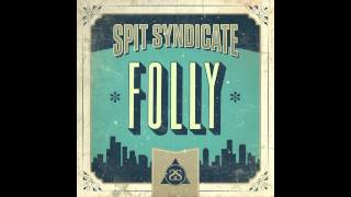 Spit Syndicate - Folly