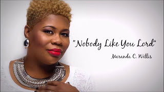 Watch Maranda Willis Nobody Like You Lord video