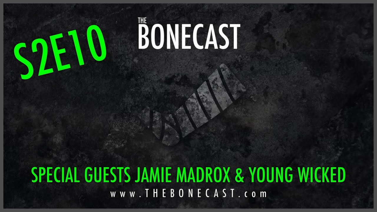 The Bonecast LIVE (s2e10) w/ special guests Jamie Madrox & Young Wicked