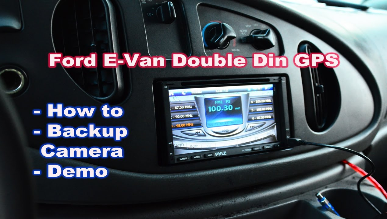 ford econoline van gps double din pyle radio install with backup camera [ 1270 x 720 Pixel ]