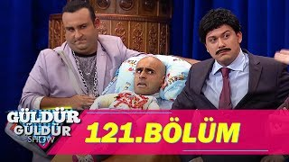 Güldür Güldür Show 121.Bölüm (Tek Parça Full HD)