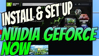 How To Install & Setup Nvidia Geforce Now Tutorial | Stream Games To Your Pc In Max Graphics