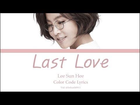 Lee Sun Hee (이선희) _ Last Love(끝사랑)  Lyrics [Han/Rom/Eng]