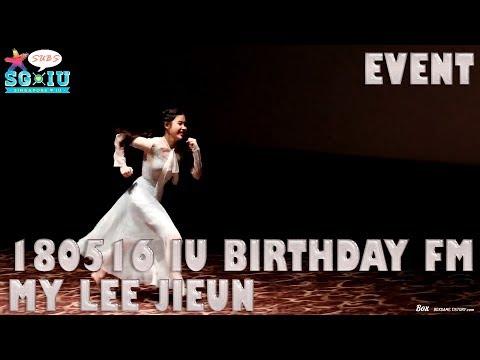 [Eng Sub][SG♥IU/IUTSC]180516 IU 아이유 Birthday Mini-fanmeeting Event - My Lee Jieun