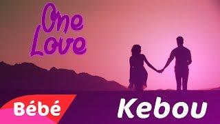 KEBOU - ONE  LOVE [CLIP OFFICIEL]