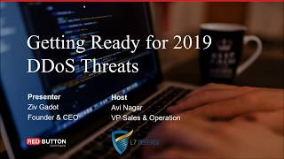 L7 Defense webinar: Getting ready for 2019 DDoS threats