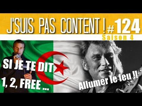 J'SUIS PAS CONTENT ! #124 : Johnny est parti & Macron en Algérie !