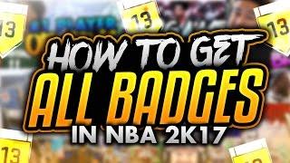How To Get Every Badge in NBA 2K17! The Best Badge Tutorial! Unlock All NBA 2K17 Badges in MyCareer