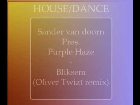 Sander Van Doorn Pres. Purple Haze - Bliksem. Sander van Doorn pres Purple Haze - Bliksem (Oliver Twizt Remix) House 2009 - послушать mp3 в отличном качестве