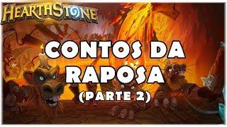 HEARTHSTONE - CONTOS DA RAPOSA! (PARTE 2)
