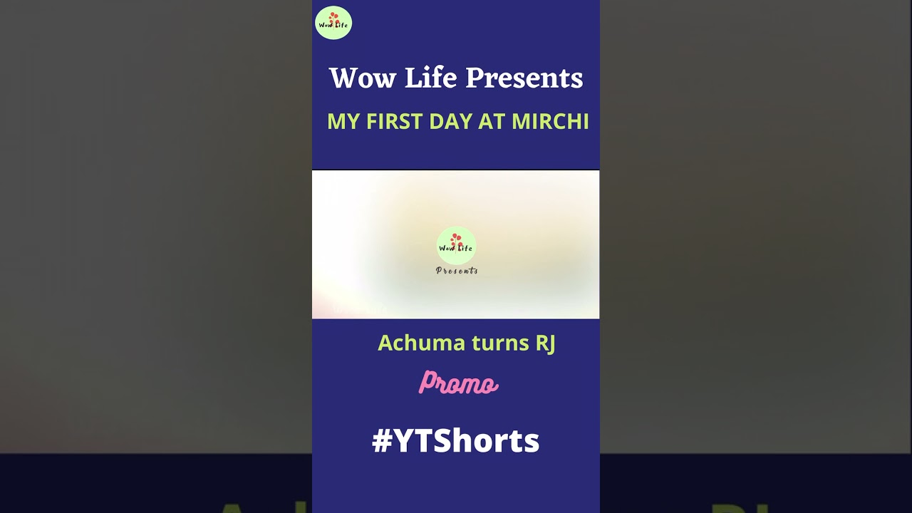 """Wow life presents """"My First Day at Mirchi"""" Achuma turns RJ 
