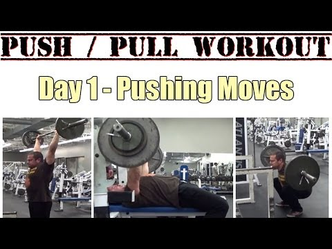 Push / Pull Workout (Day 1 Pressing Exercises)