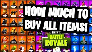 How much it costs to BUY ALL OUTFITS & COSMETICS In Fortnite Battle Royale! All Fortnite items 2018