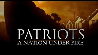 Patriots: A Nation Under Fire - A TRUE PATRIOT