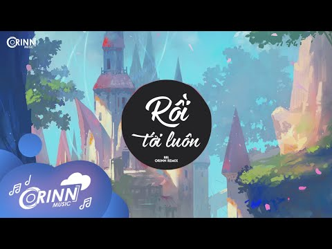 Rồi Tới Luôn (Orinn Remix) - Nal   Nhạc Trẻ Remix Hot Tik Tok Căng Cực Hay Nhất Hiện Nay 2021