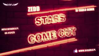 Zedd - Stars Come Out (DJ Carlo Bootleg)