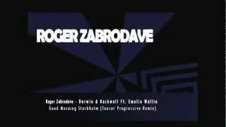 Roger Zabrodave - Darwin & Backwall Ft. Emelie Wallin - Good Morning Stockholm Progressive Remix