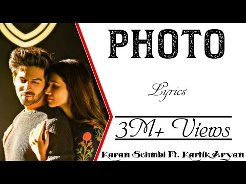 PHOTO Full Song With Lyrics ▪ Karan Sehmbi ▪ Luka Chuppi ▪ K