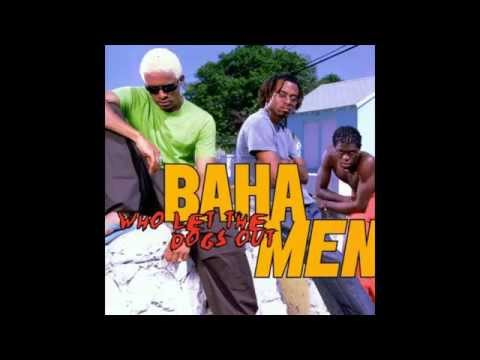 Baha Men - Who Let The Dogs Out [HQ]  |...