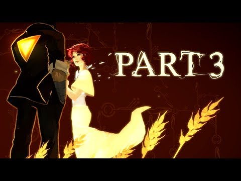 Transistor Gameplay Walkthrough Part 3 - Amphitheatre Parkway