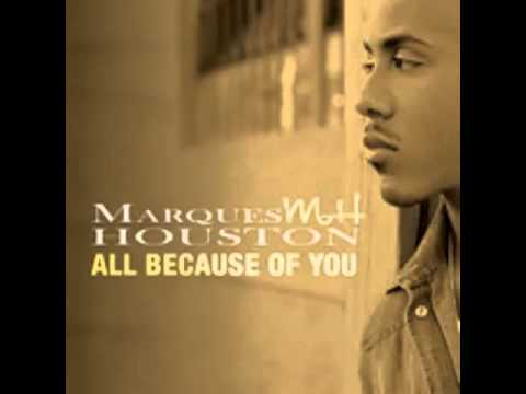 Marques Houston  All Because of You