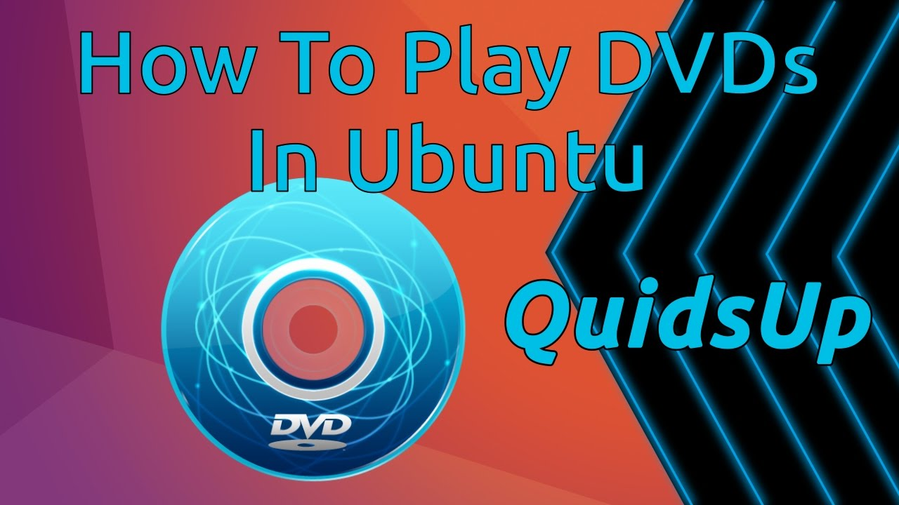How to Play DVDs in Ubuntu