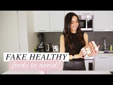 Fake Food – Fake Healthy Foods To Avoid | Dr Mona Vand