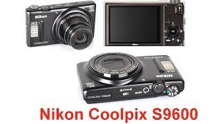 nikon Coolpix S9600 Обзор цифрового фотоаппарата