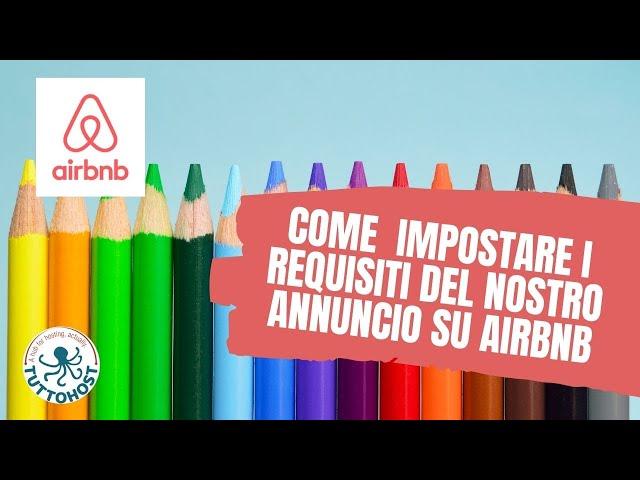 come scrivere i requisiti di un annuncio su Airbnb