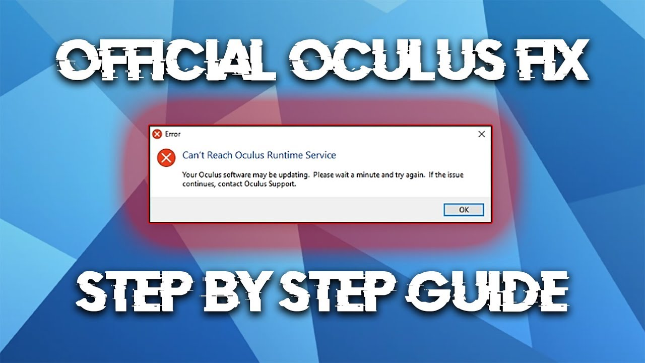 Can't Reach Oculus Runtime Service Error Official Fix Step By Step Guide -  Oculus Rift