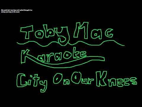 tobymac city on our knees karaoke