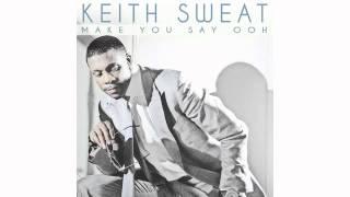 "Keith Sweat ""Make You Say Ooh"""