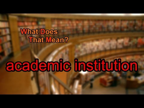 What does academic institution mean?