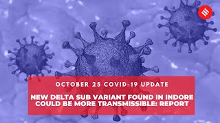 COVID-19 Updates: New Delta Sub Variant Found in Indore Could Be More Transmissible: Report