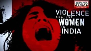 Scared Nation: Violence Against Women in India (Part 1)