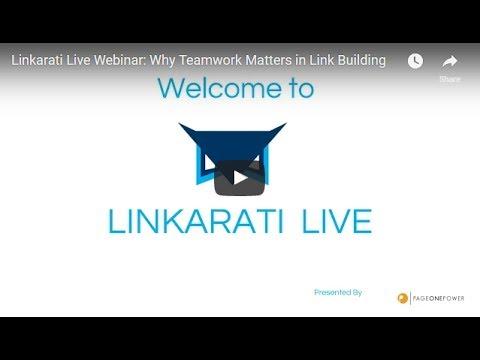 Linkarati Live Webinar: Why Teamwork Matters in Link Building