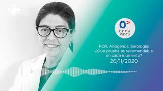 Onda Vasca | PCR, Antígenos, Serología ¿Qué prueba es recomendable? por la Dra. Lucia Nieto