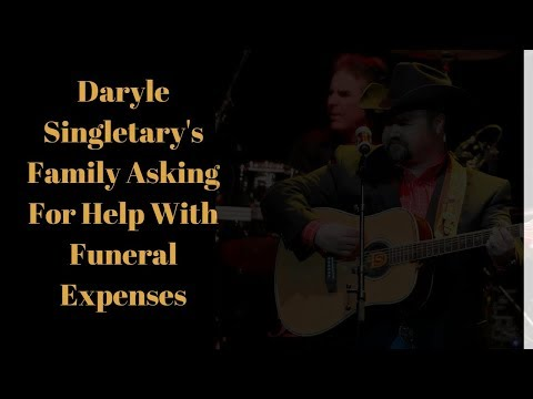 Help Pay For Daryle Singletary's Funeral Expenses [February 23, 2018]