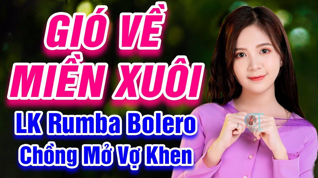 Gió Về Miền Xuôi, Dấu Chân Kỉ Niệm - LK Rumba Bolero Trữ Tình Hay Nhất 2021 - Chồng Mở Vợ Khen Hay