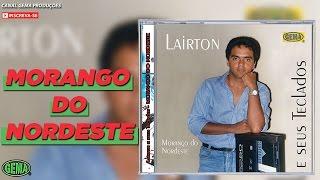 Baixar Lairton e seus teclados Vol.1 - Morango do Nordeste (Áudio Oficial)