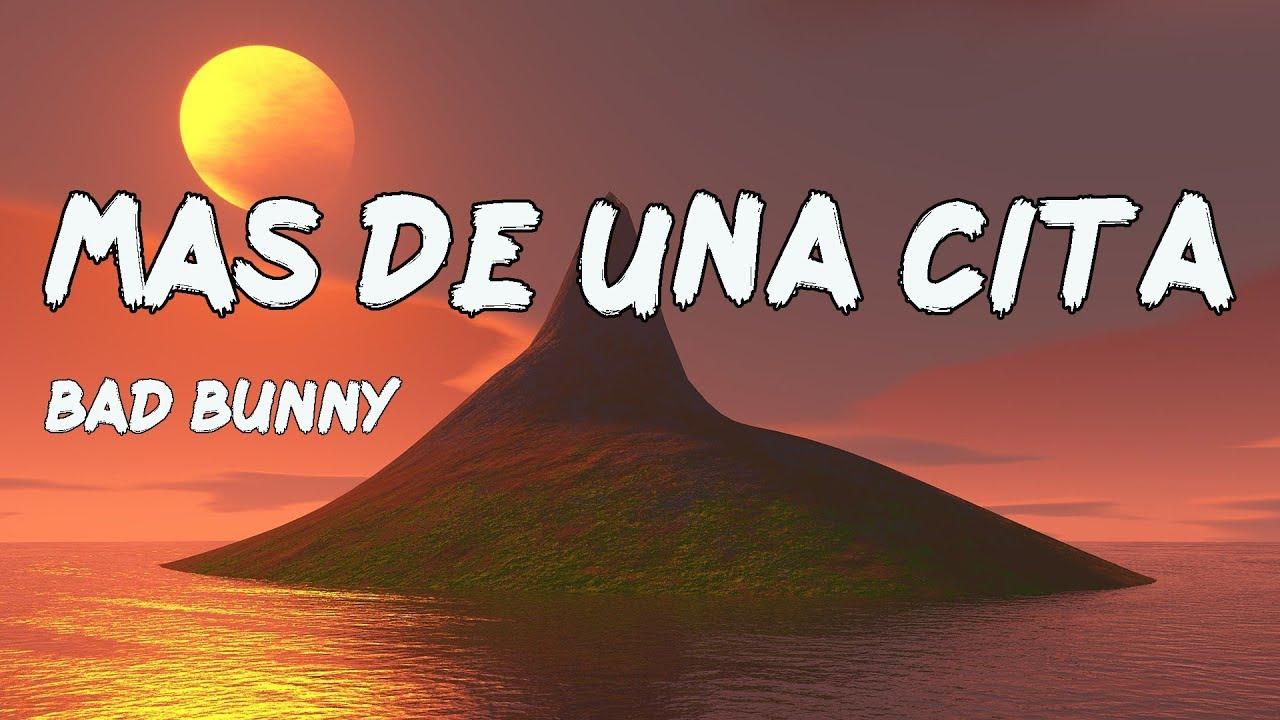 Bad Bunny x Zion y Lennox - MÁS DE UNA CITA | Las Que No Iban A Salir (Letra/Lyric)