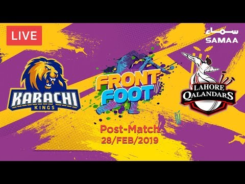 Front Foot | Karachi Kings Vs Lahore Qalandars | Post - Match Show | 01 March 2019