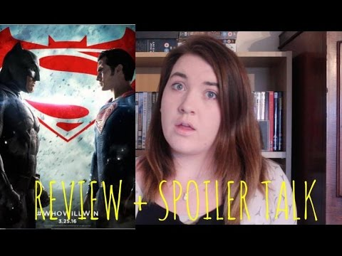 Batman v Superman: Dawn of Justice - Film Review + Spoiler Talk