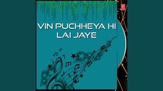 Vin Puchheya Hi Lai Jaye  Vyakhya Sahit