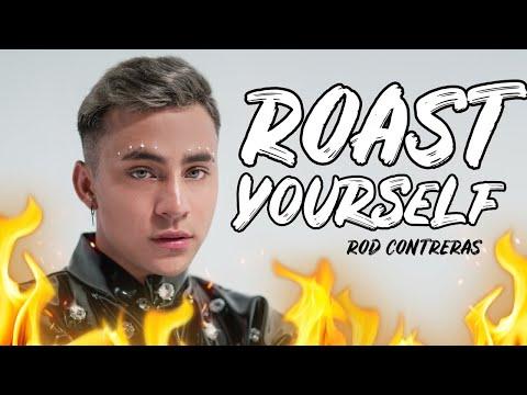 ROAST YOURSELF CHALLENGE / ROD CONTRERAS
