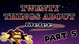 20 things you probably didn t know about melee   part 5
