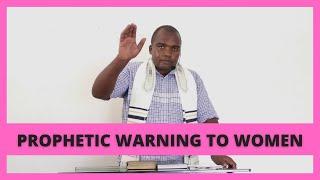 Prophetic Warning to WOMEN